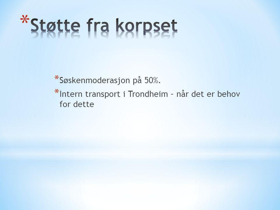 * Søskenmoderasjon på 50%. * Intern transport i Trondheim – når det er behov for dette