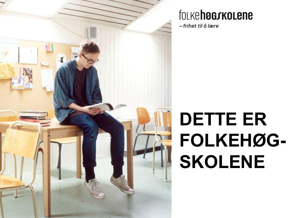DETTE ER FOLKEHØG- SKOLENE
