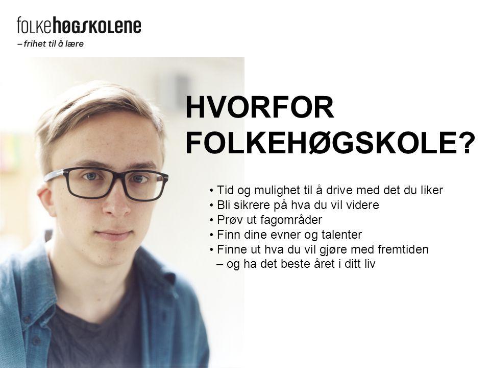 HVORFOR FOLKEHØGSKOLE.