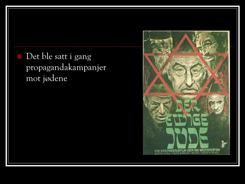  Det ble satt i gang propagandakampanjer mot jødene