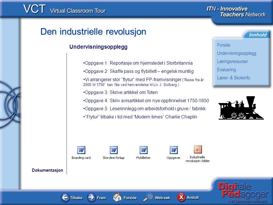 Den industrielle revolusjon •Oppgave 1: Reportasje om hjemstedet i Storbritannia •Oppgave 2: Skaffe pass og flybillett – engelsk muntlig •Vi arrangere