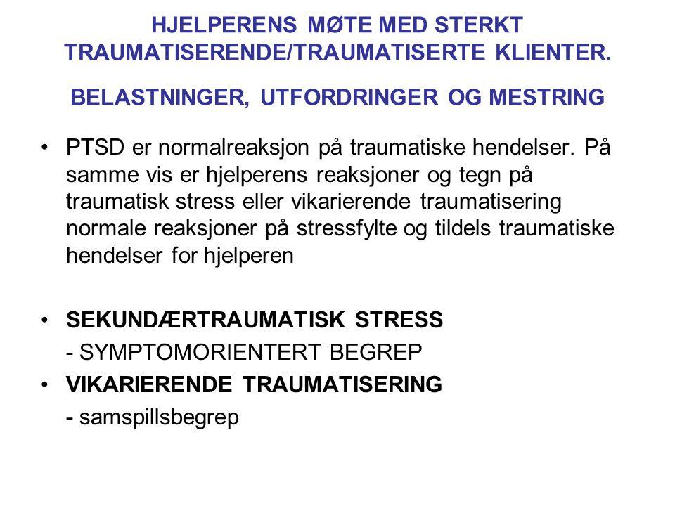HJELPERENS MØTE MED STERKT TRAUMATISERENDE/TRAUMATISERTE KLIENTER.