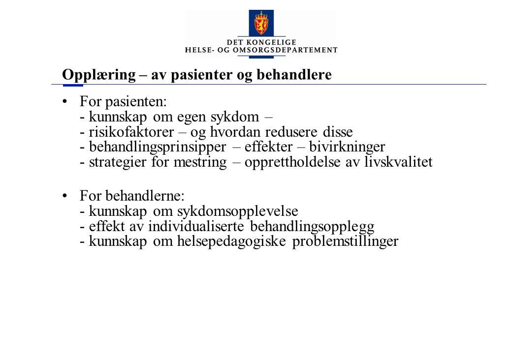 Opplæring – av pasienter og behandlere •For pasienten: - kunnskap om egen sykdom – - risikofaktorer – og hvordan redusere disse - behandlingsprinsippe