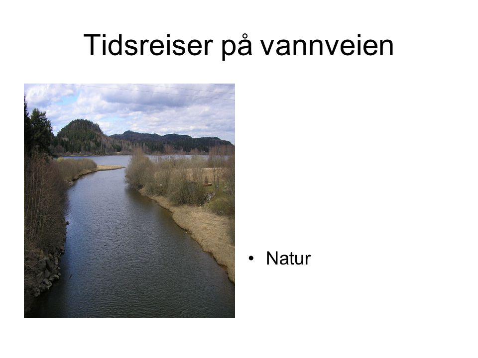 Tidsreiser på vannveien •Natur
