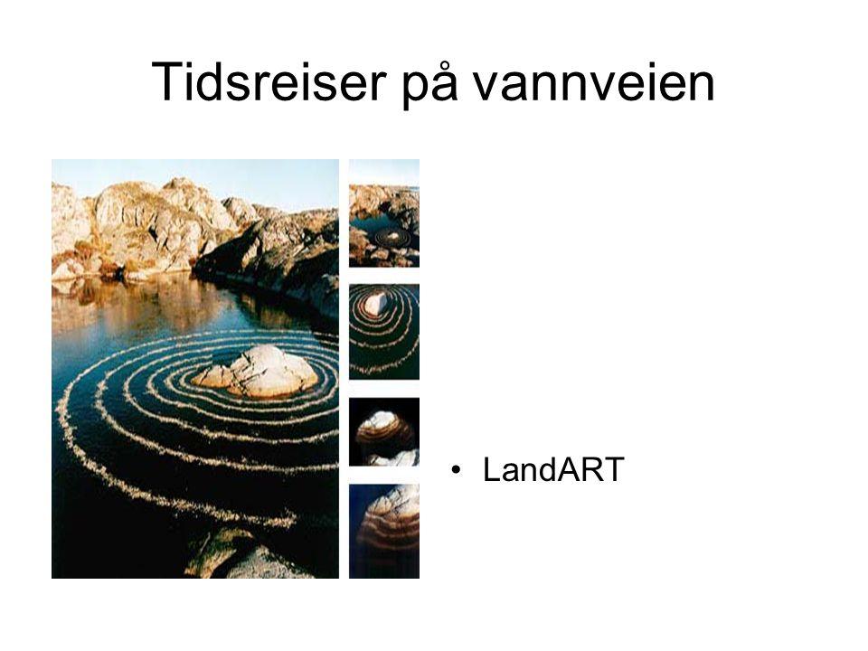 Tidsreiser på vannveien •LandART