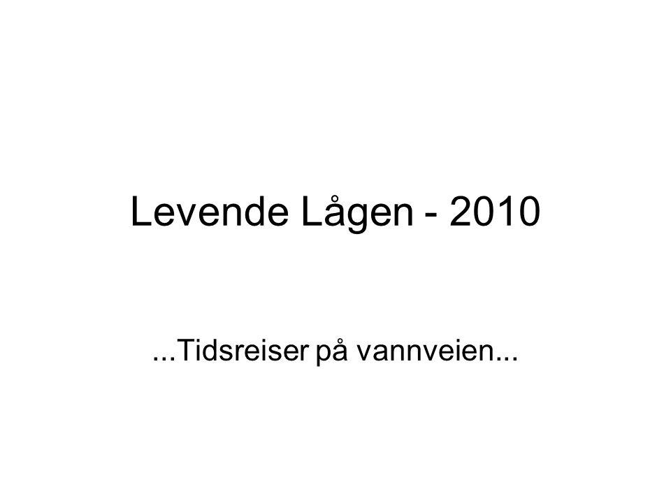 Levende Lågen - 2010...Tidsreiser på vannveien...
