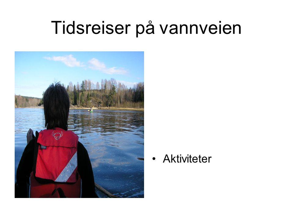 Tidsreiser på vannveien •Aktiviteter