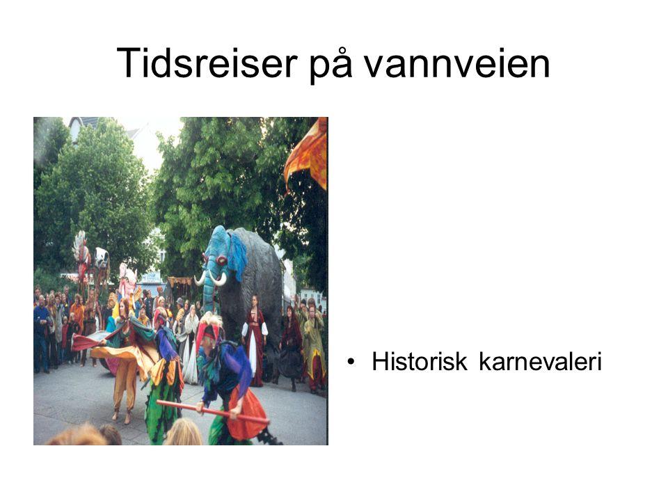 Tidsreiser på vannveien •Historisk karnevaleri