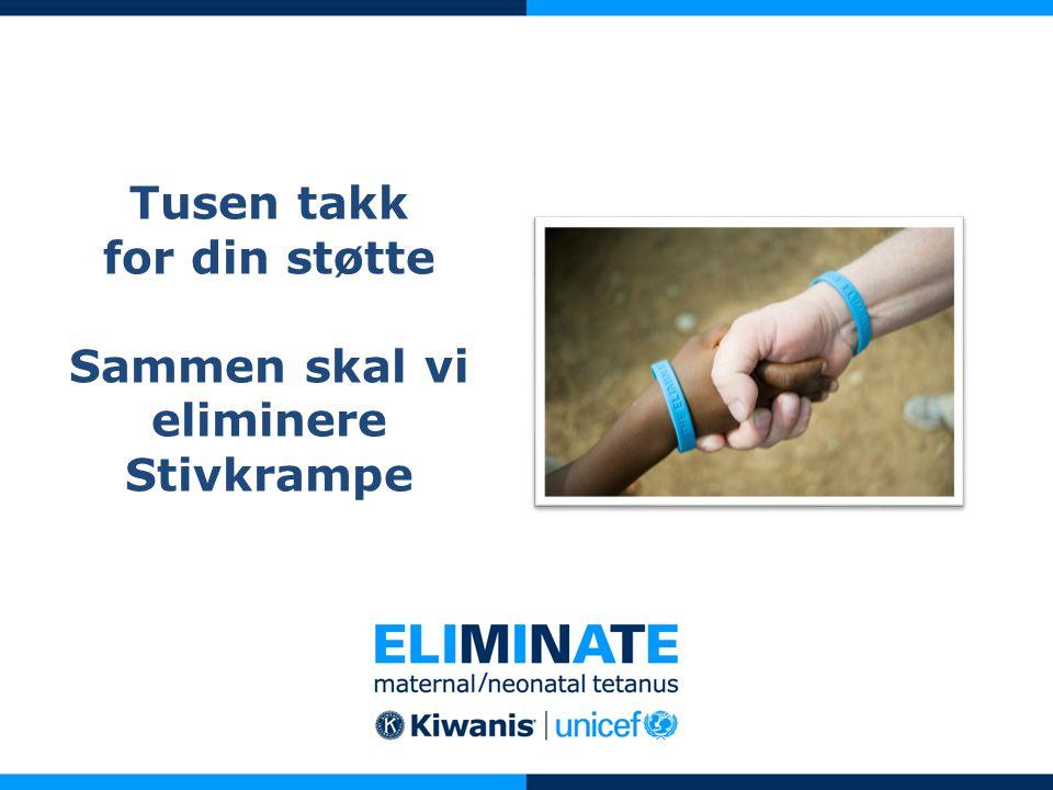Tusen takk for din støtte Sammen skal vi eliminere Stivkrampe