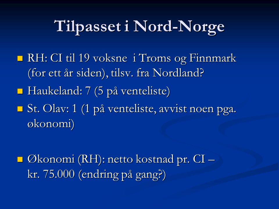 Tilpasset i Nord-Norge  RH: CI til 19 voksne i Troms og Finnmark (for ett år siden), tilsv.