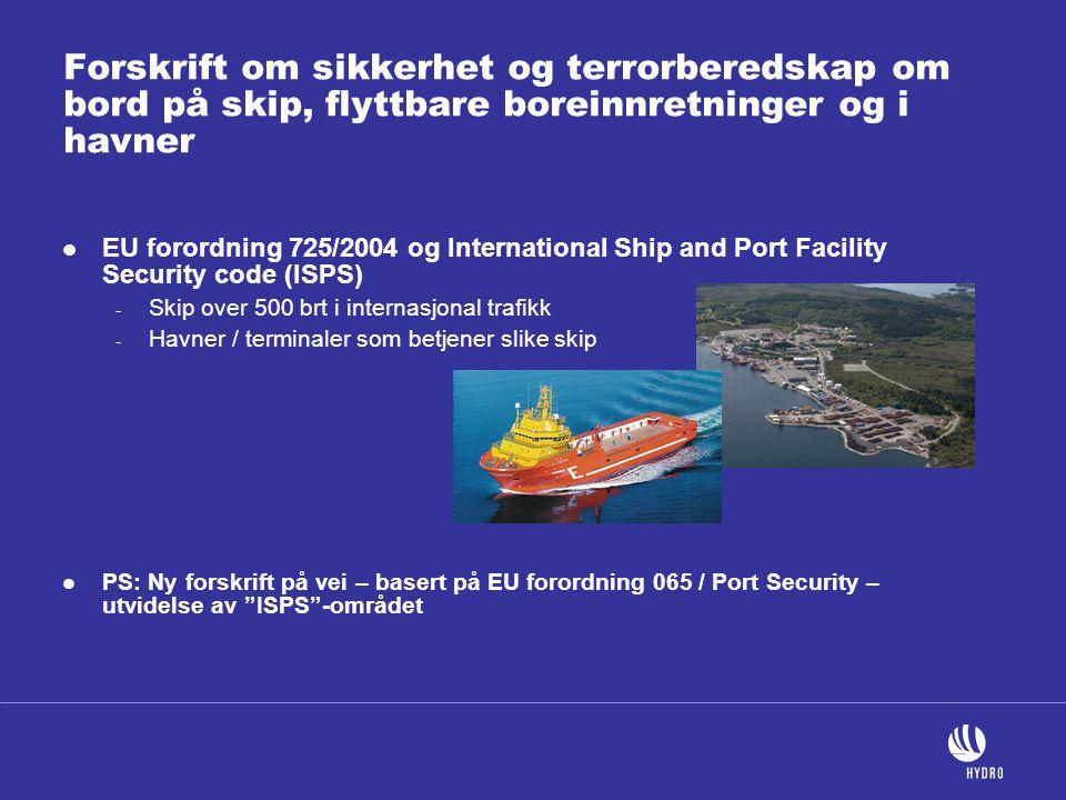 Forskrift om sikkerhet og terrorberedskap om bord på skip, flyttbare boreinnretninger og i havner  EU forordning 725/2004 og International Ship and P