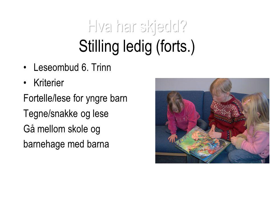 •Leseombud 6. Trinn •Kriterier Fortelle/lese for yngre barn Tegne/snakke og lese Gå mellom skole og barnehage med barna