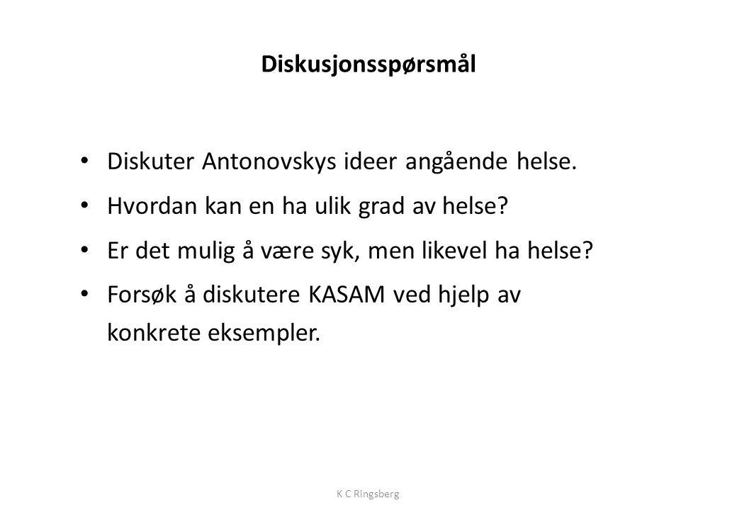 Diskusjonsspørsmål • Diskuter Antonovskys ideer angående helse.