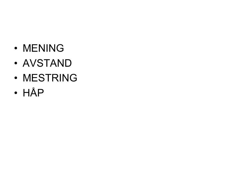 •MENING •AVSTAND •MESTRING •HÅP