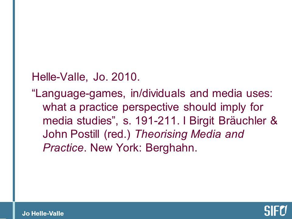 Jo Helle-Valle Analytisk aspekt (forts) Hvis det som regulerer mening først og fremst er språkspill – altså de praktisk formede kommunikative kontekstene mening uttrykkes i – så innebærer det at dette bør være den grunnleggende analytiske dimensjonen når vi analyserer sosialt liv Det har følger for vår forståelse av subjekter: -Embodiment -In/divid