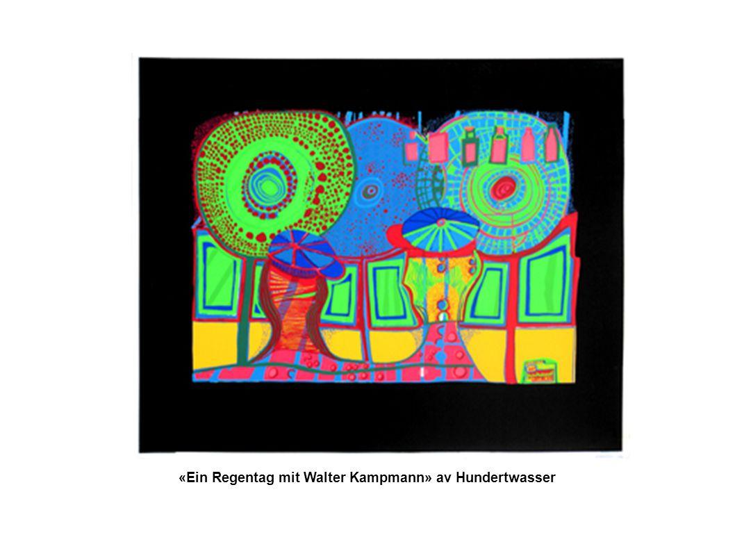 «Ein Regentag mit Walter Kampmann» av Hundertwasser