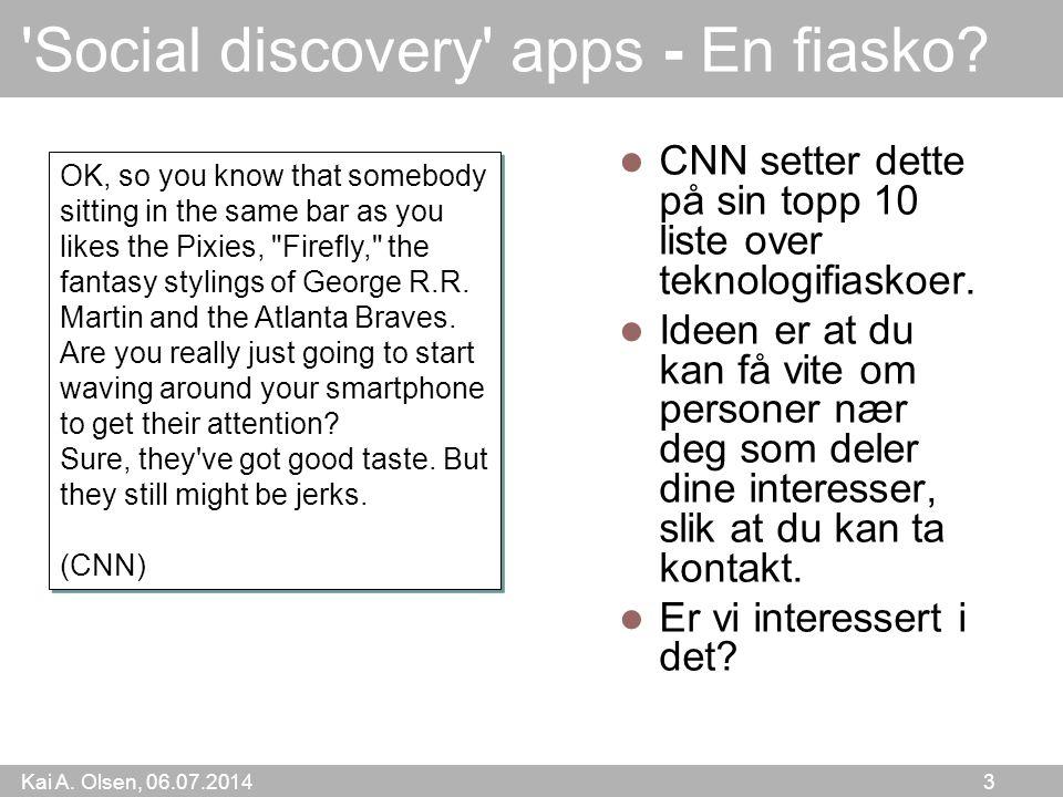 Kai A. Olsen, 06.07.2014 3 Social discovery apps - En fiasko.