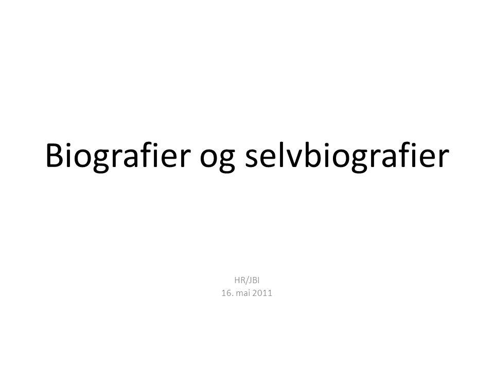 Biografier og selvbiografier HR/JBI 16. mai 2011