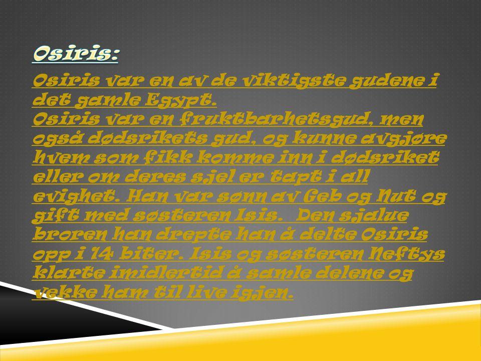 Anubis: _Egyptisk dødsgud.Anubis hadde mange tilnavn og funksjoner.