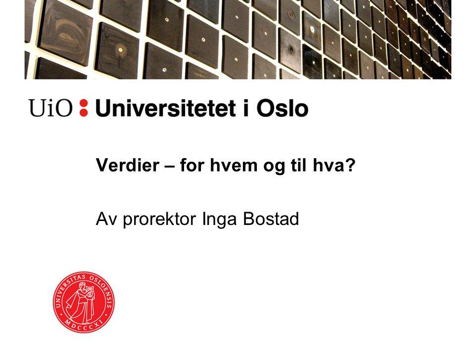 Verdier – for hvem og til hva Av prorektor Inga Bostad