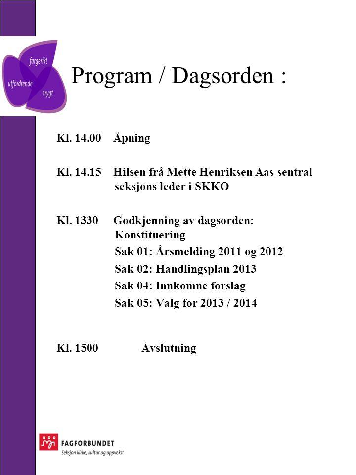 Program / Dagsorden : Kl.14.00 Åpning Kl.