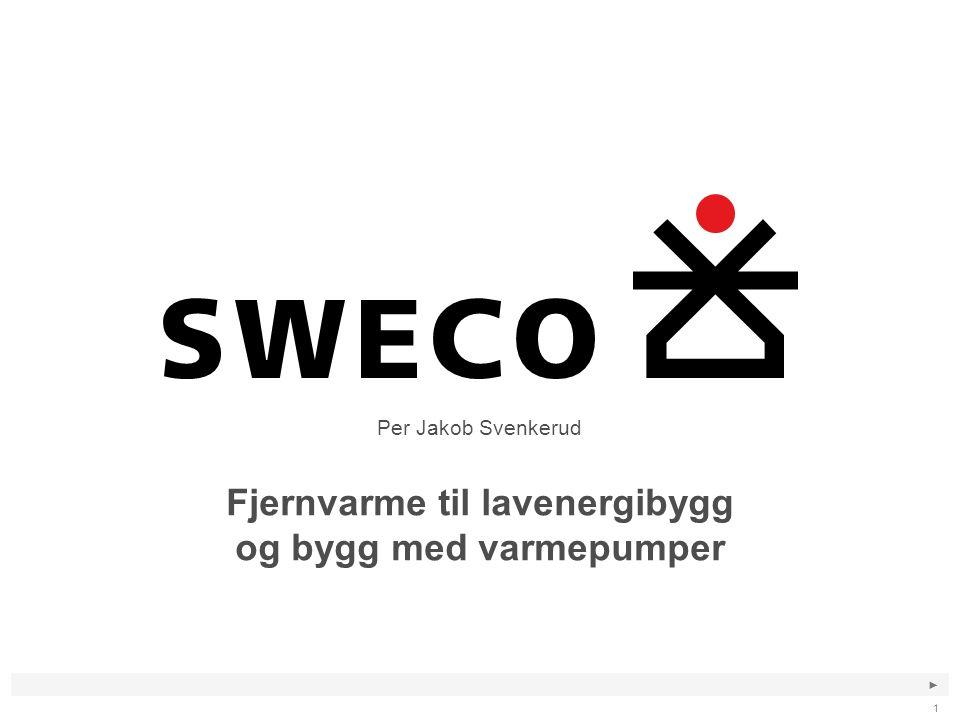 ► 1 Fjernvarme til lavenergibygg og bygg med varmepumper Per Jakob Svenkerud