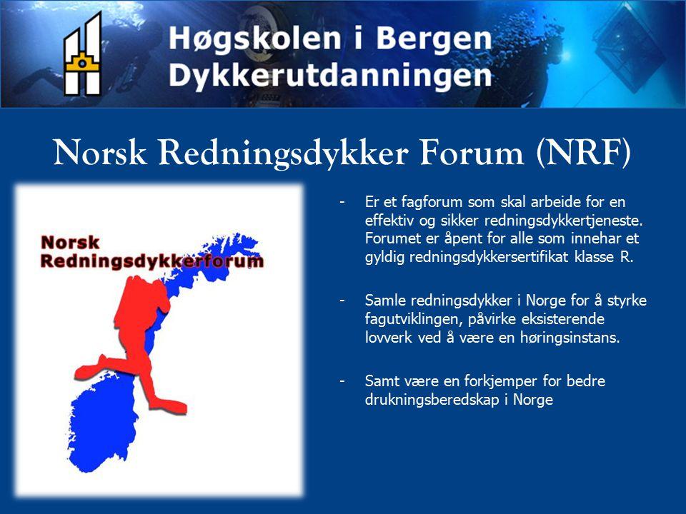 Norsk Redningsdykker Forum (NRF) -Er et fagforum som skal arbeide for en effektiv og sikker redningsdykkertjeneste. Forumet er åpent for alle som inne