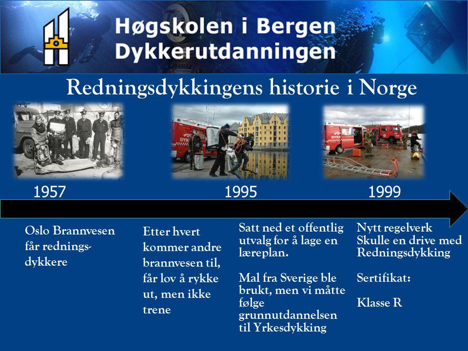Redningsdykkingens historie i Norge 195719991995 Oslo Brannvesen får rednings- dykkere Satt ned et offentlig utvalg for å lage en læreplan. Mal fra Sv