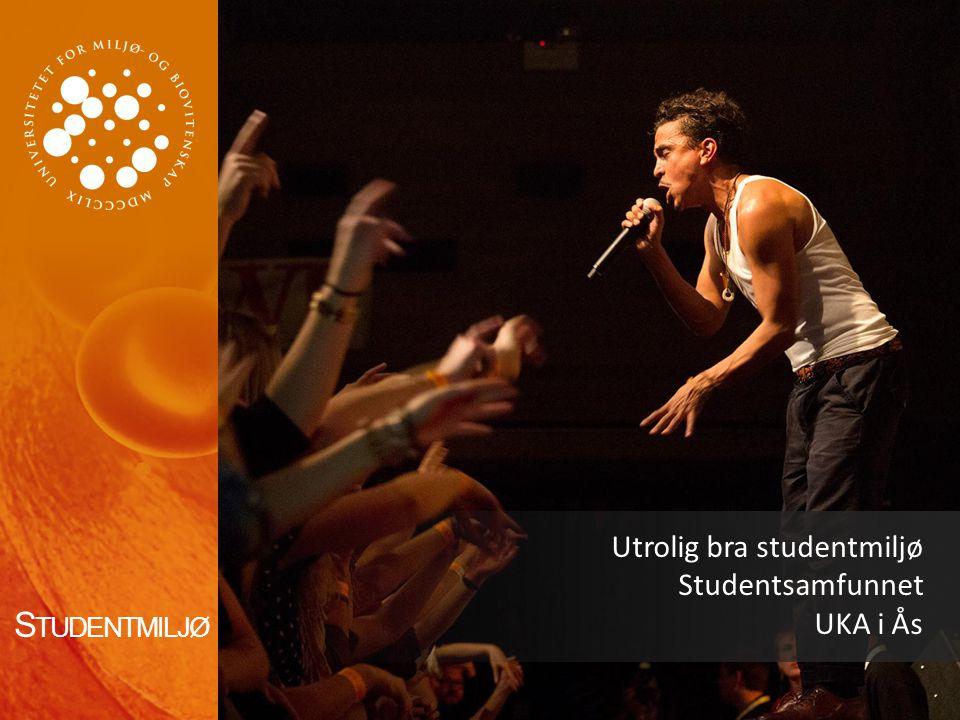 Utrolig bra studentmiljø Studentsamfunnet UKA i Ås S TUDENTMILJØ