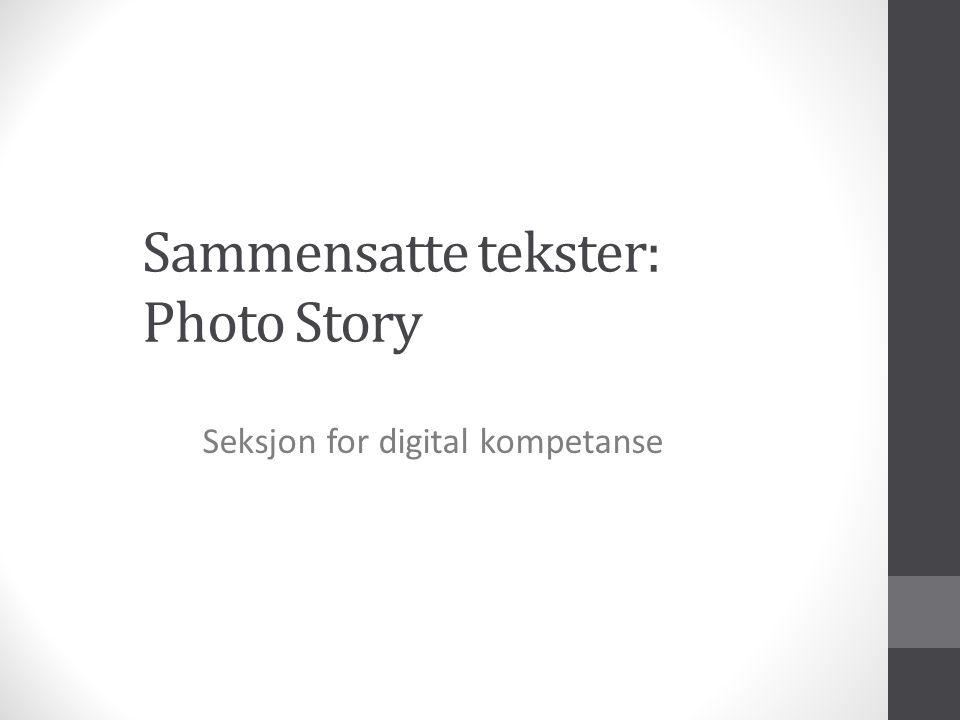 Sammensatte tekster: Photo Story Seksjon for digital kompetanse