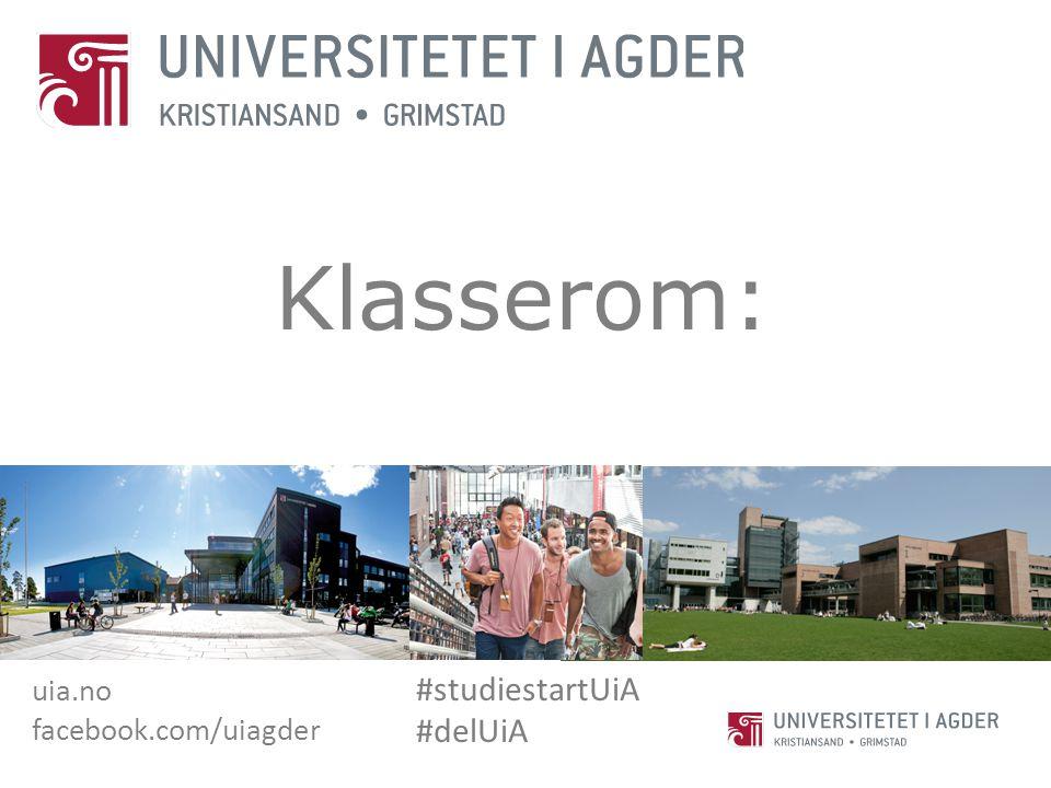 uia.no facebook.com/uiagder #studiestartUiA #delUiA Klasserom: