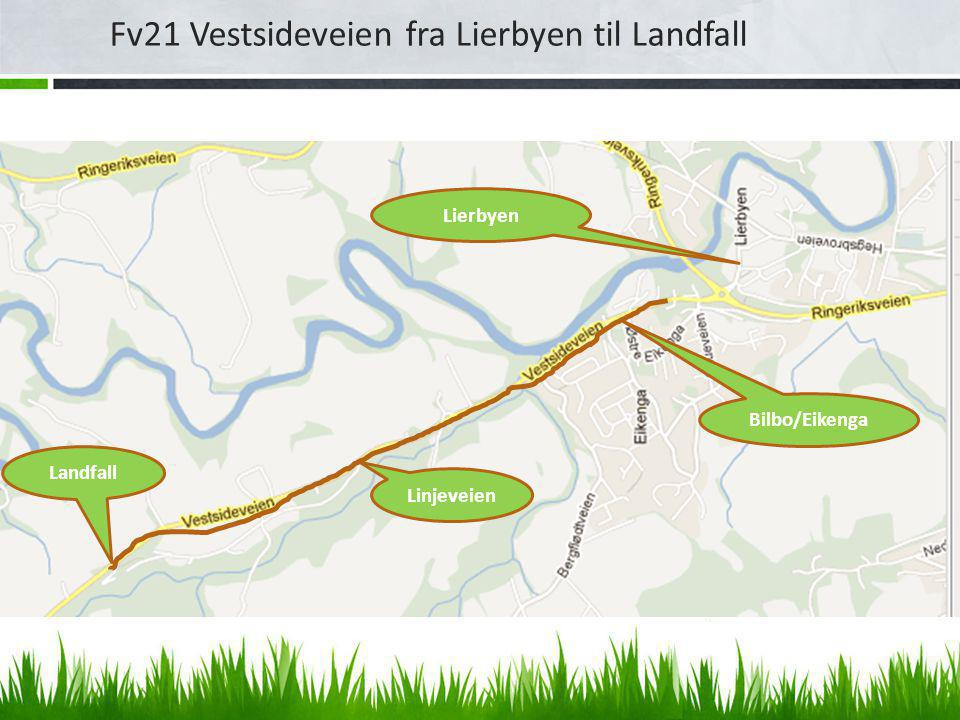 Fv21 Vestsideveien fra Lierbyen til Landfall Linjeveien Landfall Bilbo/Eikenga Lierbyen