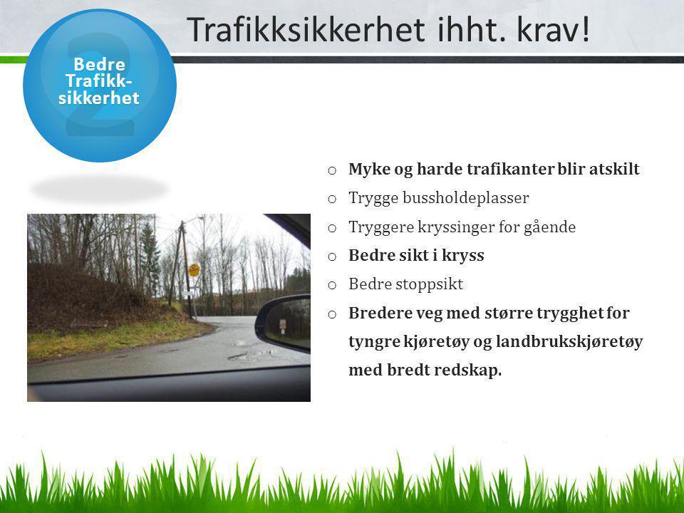 Trafikksikkerhet ihht.krav.