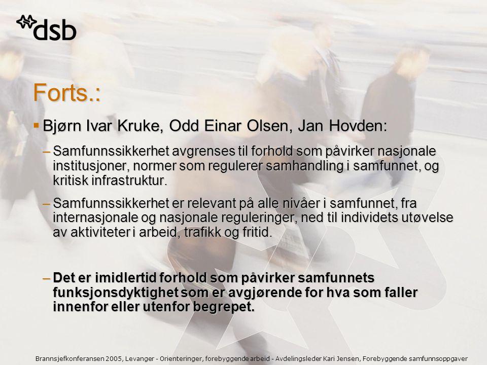 Brannsjefkonferansen 2005, Levanger - Orienteringer, forebyggende arbeid - Avdelingsleder Kari Jensen, Forebyggende samfunnsoppgaver Forts.:  Bjørn I