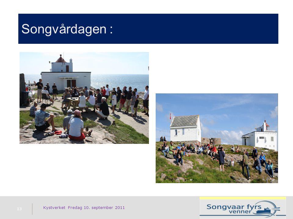 Songvårdagen : 13 Kystverket Fredag 10. september 2011
