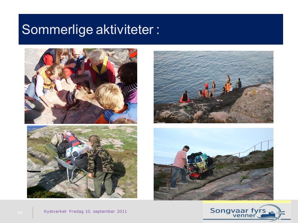 Sommerlige aktiviteter : 14 Kystverket Fredag 10. september 2011 130 besøkende