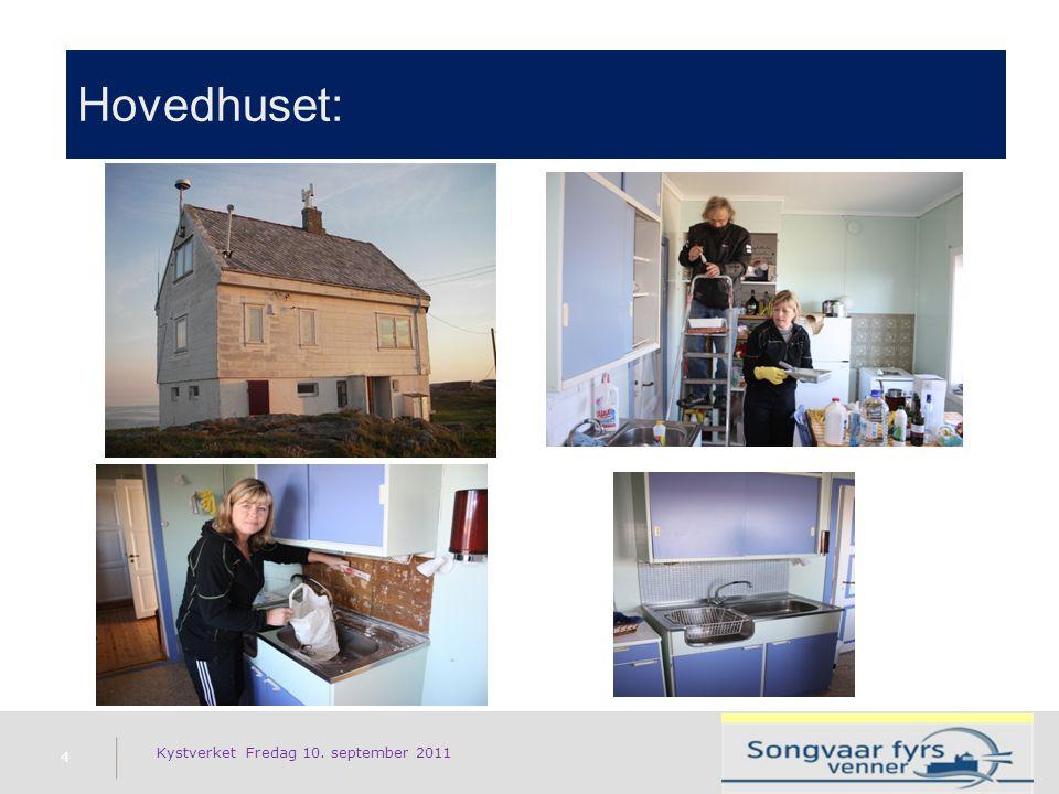 Hovedhuset: 4 Kystverket Fredag 10. september 2011