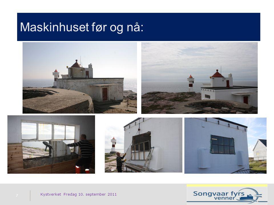 Maskinhuset før og nå: 7 Kystverket Fredag 10. september 2011