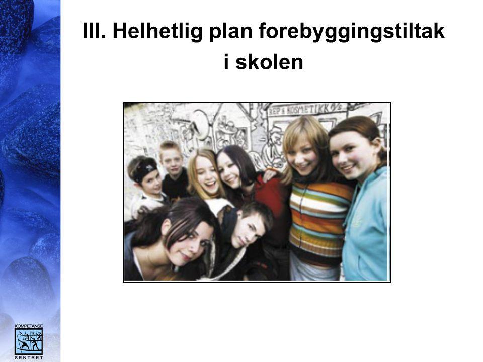 III. Helhetlig plan forebyggingstiltak i skolen
