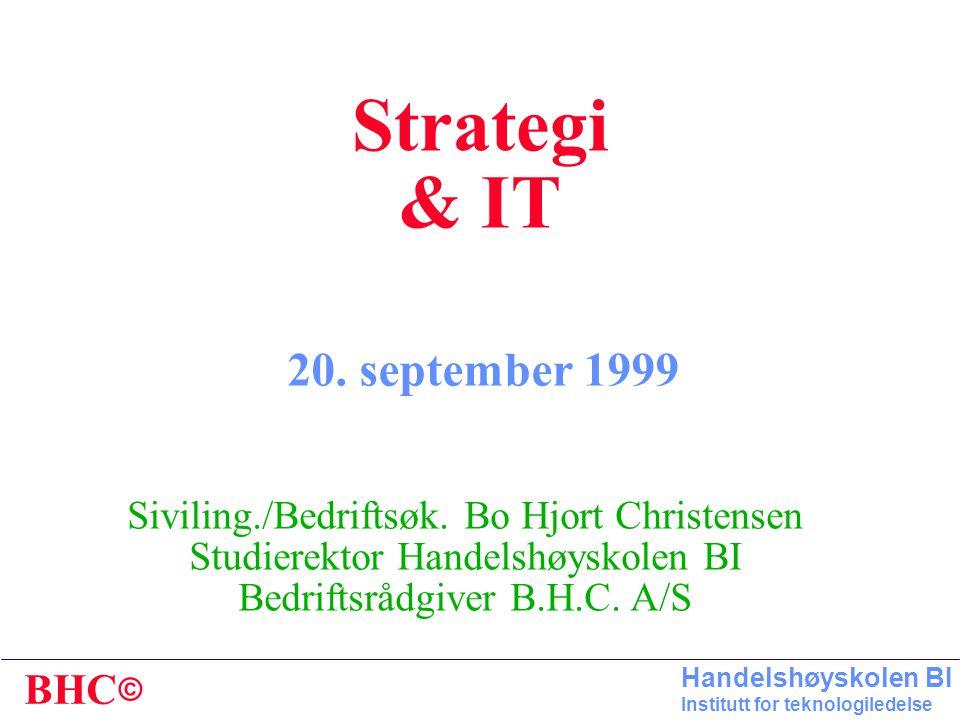 © BHC Handelshøyskolen BI Institutt for teknologiledelse Strategi & IT Siviling./Bedriftsøk.
