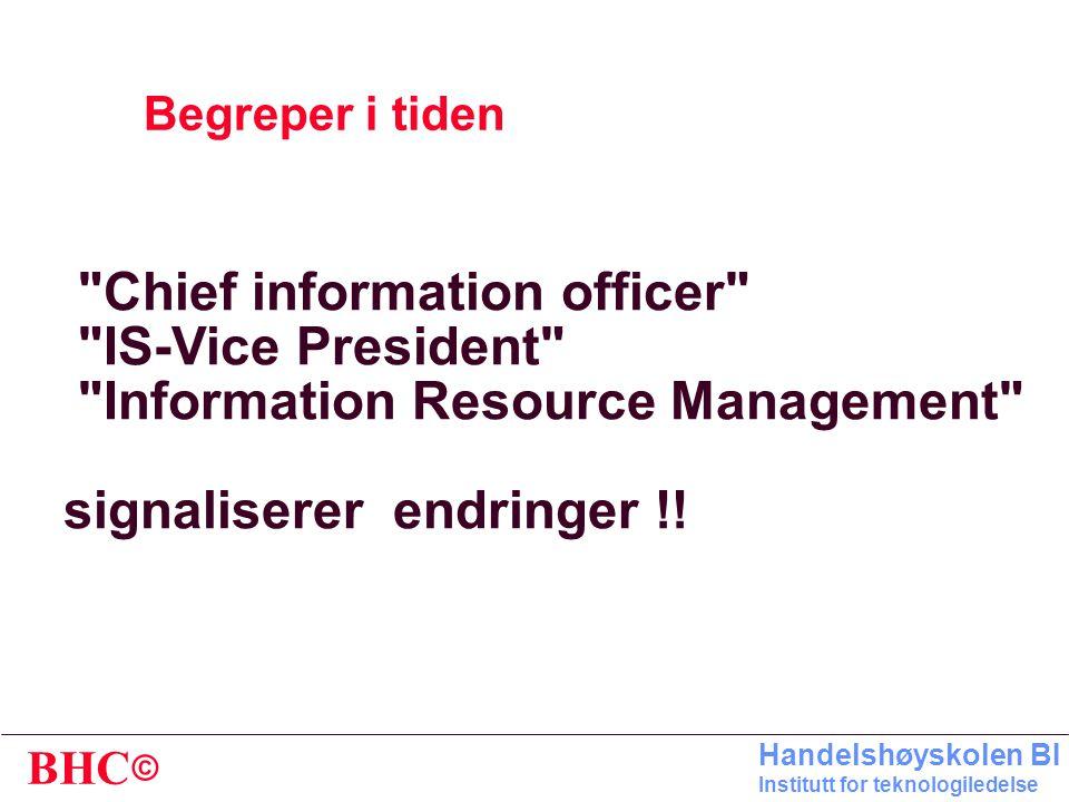 © BHC Handelshøyskolen BI Institutt for teknologiledelse Kompetanseprofil: IT-sjef Et utpreget dilemma EN