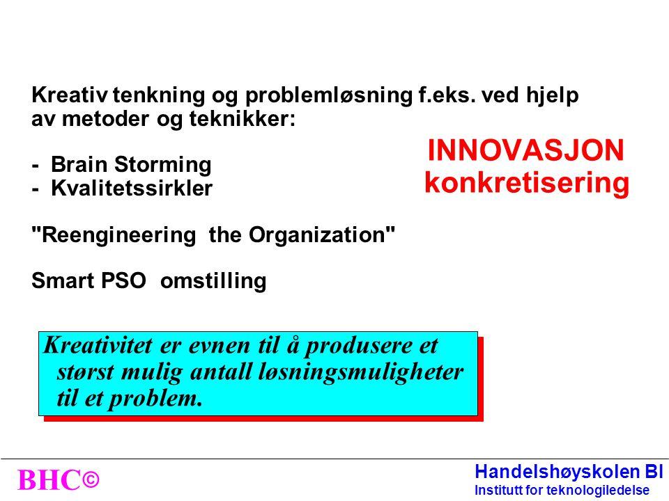 © BHC Handelshøyskolen BI Institutt for teknologiledelse DEL 6 Mulighets- analysen