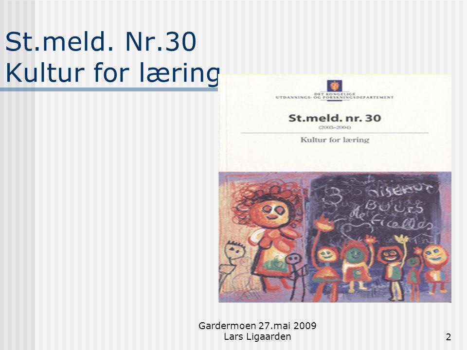 Gardermoen 27.mai 2009 Lars Ligaarden3 Forutsetninger for å lykkes:  For det første må lærere og skoleledere ha den kompetansen som er nødvendig for å møte kunnskapssamfunnet og en mer mangfoldig gruppe elever og foresatte  For det andre må skolen ha kunnskap om sterke og svake sider ved sin egen virksomhet, om hvilke tiltak som kan føre til forbedring, og tilgang til et godt støtte- og veiledningsapparat.
