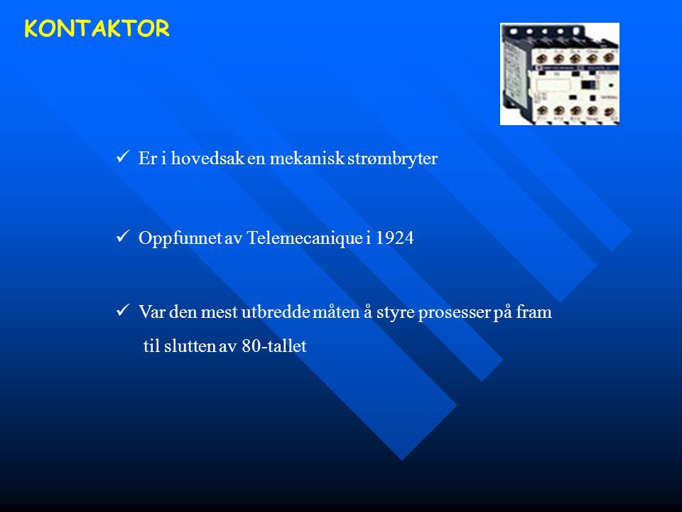 KONTAKTOR  Er i hovedsak en mekanisk strømbryter  Oppfunnet av Telemecanique i 1924  Var den mest utbredde måten å styre prosesser på fram til slut