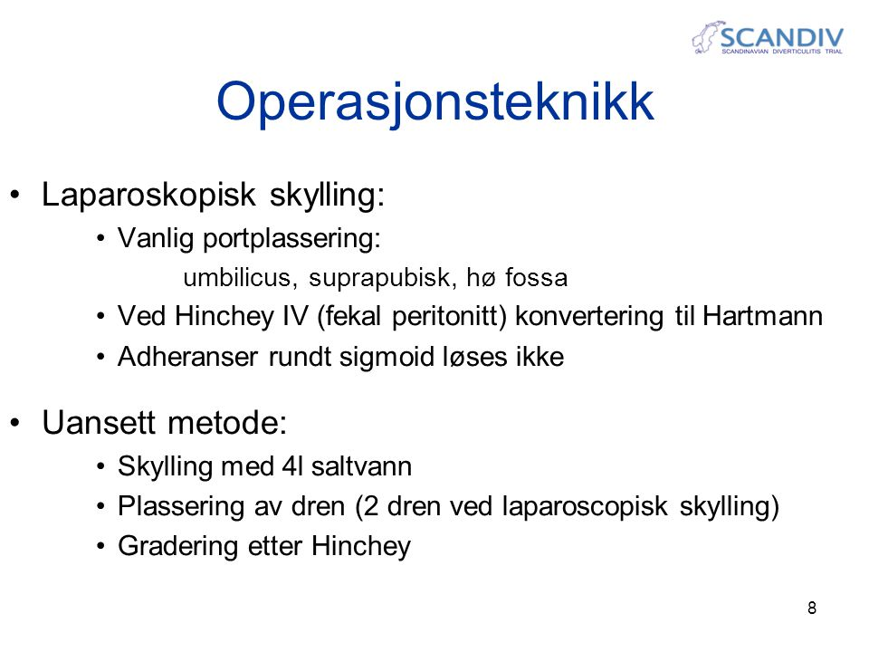9 Opprinnelig Hinchey klassifikasjon (Hinchey EJ, Schaal PG, Richards GK.