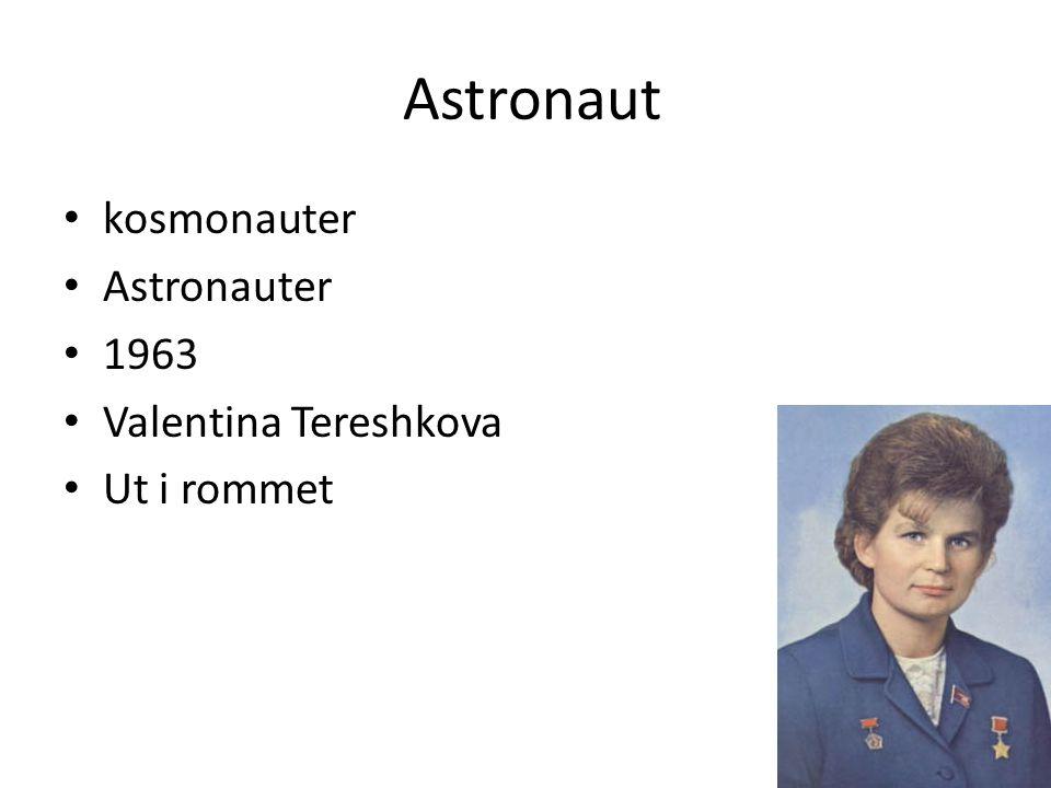 Astronaut • kosmonauter • Astronauter • 1963 • Valentina Tereshkova • Ut i rommet