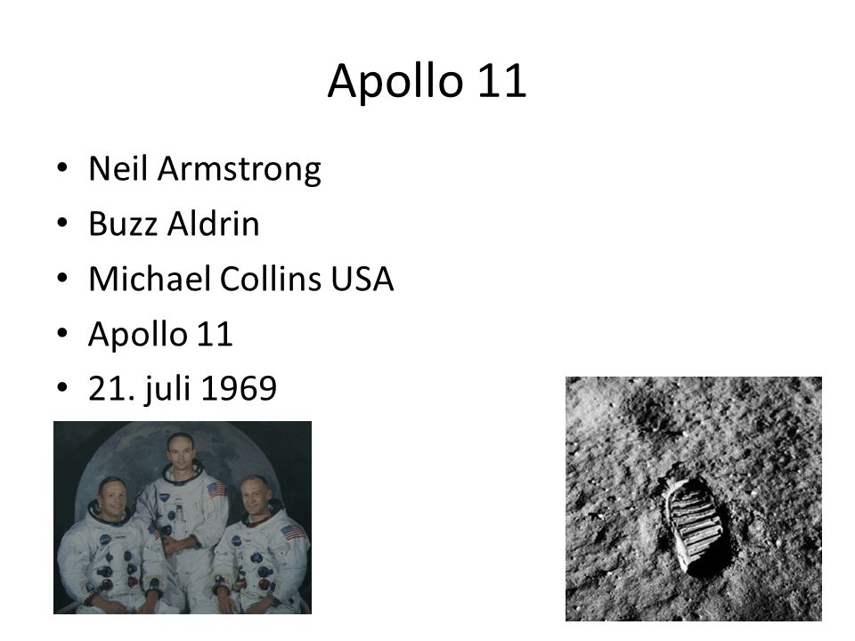 Apollo 11 • Neil Armstrong • Buzz Aldrin • Michael Collins USA • Apollo 11 • 21. juli 1969