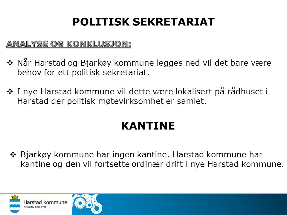 POLITISK SEKRETARIAT KANTINE  Bjarkøy kommune har ingen kantine.