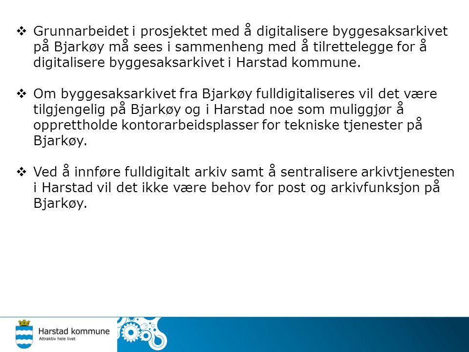  Grunnarbeidet i prosjektet med å digitalisere byggesaksarkivet på Bjarkøy må sees i sammenheng med å tilrettelegge for å digitalisere byggesaksarkiv