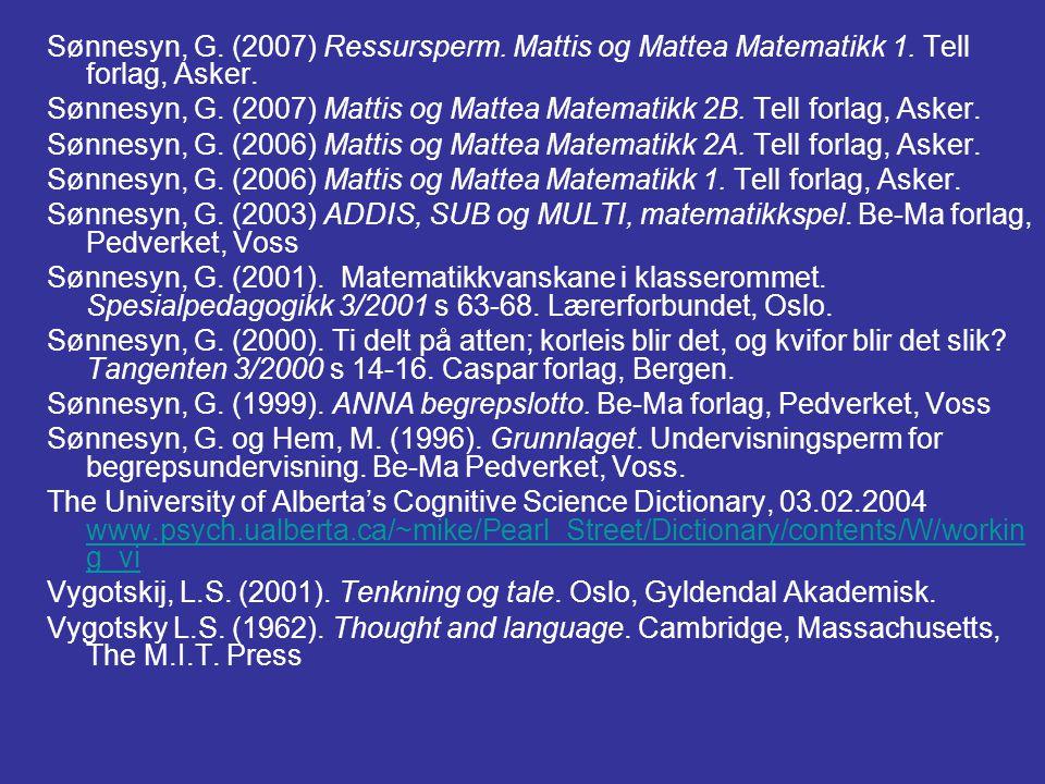 Sønnesyn, G. (2007) Ressursperm. Mattis og Mattea Matematikk 1.
